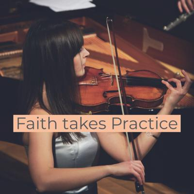 Faith in Yourself takes Practice