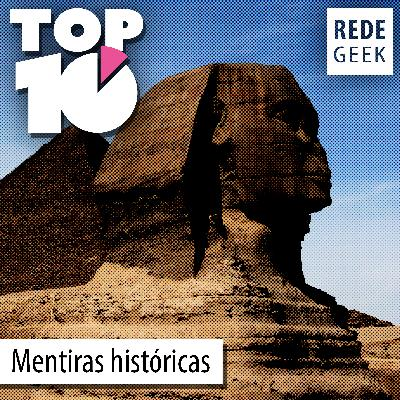 TOP 10 – Mentiras históricas