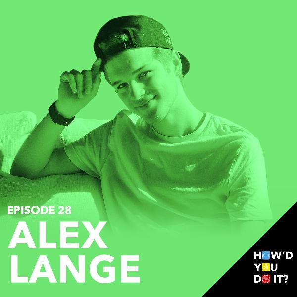 28: Alex Lange - Business, Team 10 & Dating Advice
