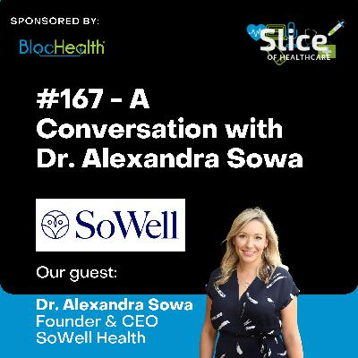#167 - Dr. Alexandra Sowa, Founder & CEO at SoWell Health
