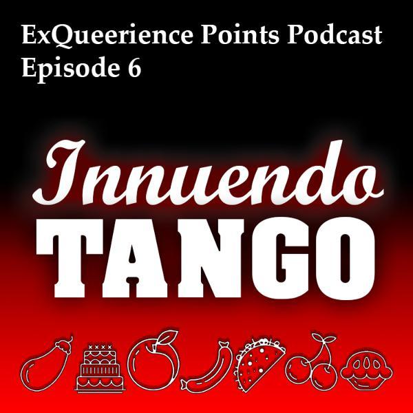 Episode 6 Innuendo Tango