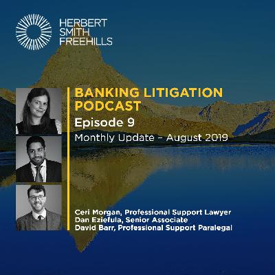 Banking Litigation Podcast Episode 9: Monthly Update - August 2019