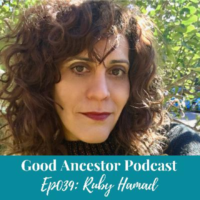 Ep039: #GoodAncestor Ruby Hamad on How White Feminism Betrays Women of Color