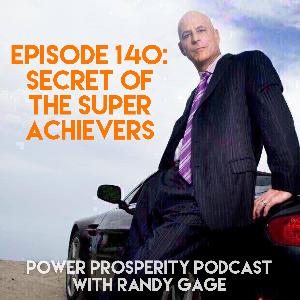 Episode 140: Secret of the Super Achievers (Podcast Exclusive)