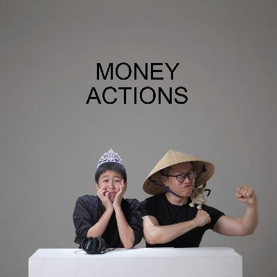 Ep #47 - Money Actions