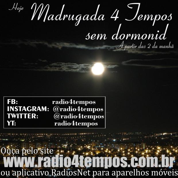 Rádio 4 Tempos - Madrugada sem Dormonid 08:Rádio 4 Tempos