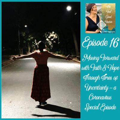 16: Moving Forward with Faith & Hope Through Times of Uncertainty - a Coronavirus Special Episode