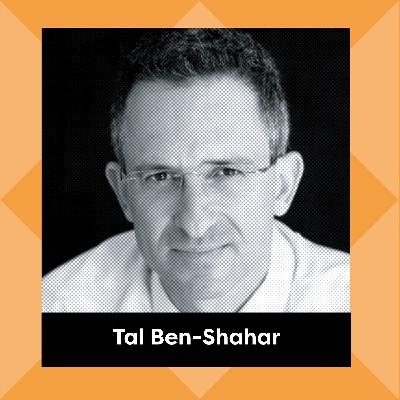 Ep. 138: Tal Ben-Shahar - How to Not Be So Perfect