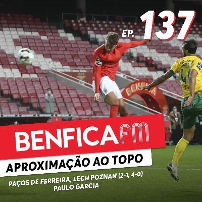 #137 - Benfica FM   Benfica x Paços de Ferreira e Lech Poznan (2-1, 4-0) Paulo Garcia