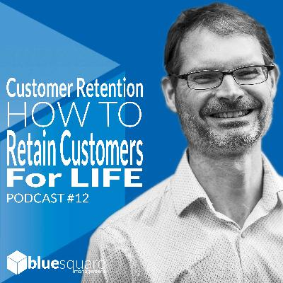 Customer Retention : How To Retain Customers For Life
