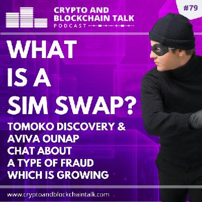 What is a Sim Swap? Join Aviva Ounap and Tomoko Discovery as we explore this type of growing fraud. #79