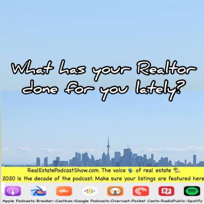 Episode 330: What has your Realtor done for you lately?