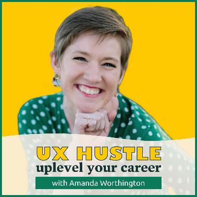 Episode 26 - Taking on Big Challenges and Skyrocketing to UX Leadership with Amanda Worthington