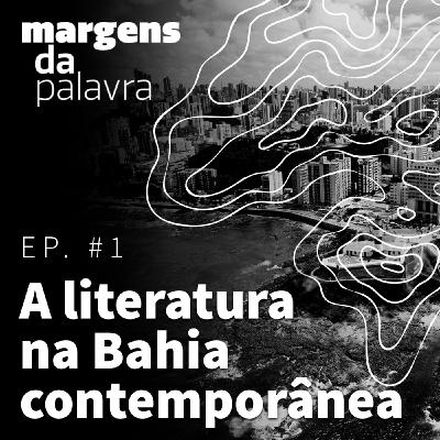 A Literatura na Bahia Contemporânea