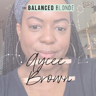 Ep 191 ft. Aycee Brown: Anti-Racism Action Steps for Your HUMAN DESIGN Type, Psychic Channeling, Aliens, Aura Reading, & Beyond!