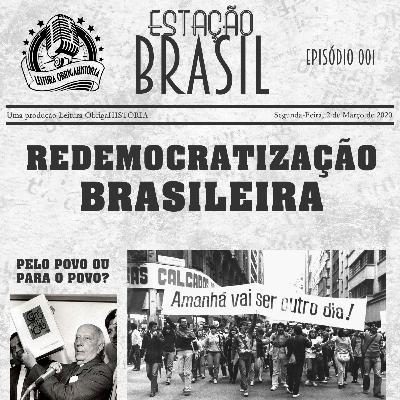 001 Redemocratização Brasileira: pelo povo ou para o povo?