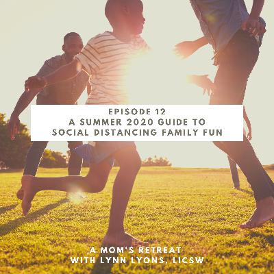 A Family Summer Guide To 2020: Social Distancing Fun