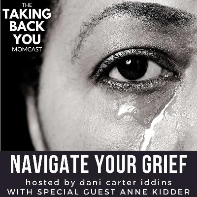42: Navigate Your Grief