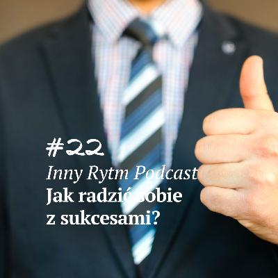 Inny Rytm Podcast #22: Jak radzić sobie z sukcesami?
