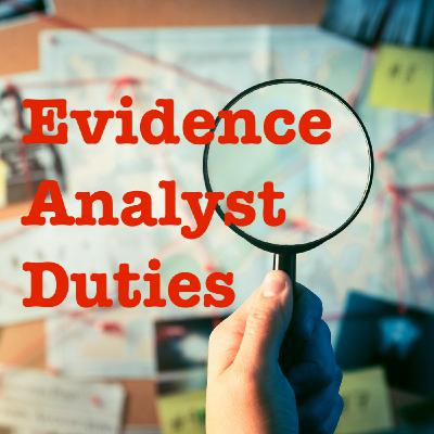 Evidence Analyst Duties