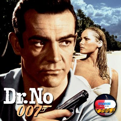 STEROIDS - LE PODCAST : JAMES BOND 007 CONTRE DR. NO