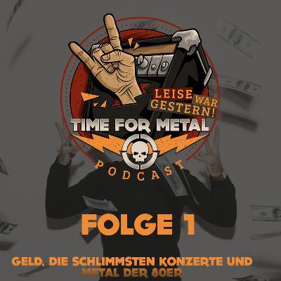 Folge 1 - Geld, die schlimmsten Konzerte und Metal der 80er im Themenroulette