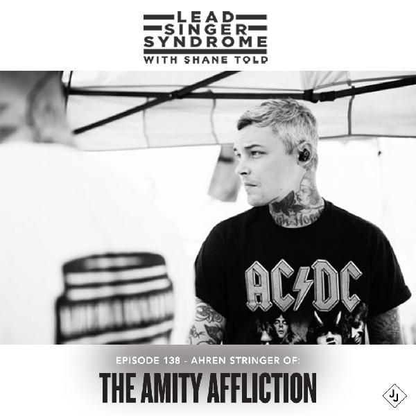 Episode 138 - Ahren Stringer (The Amity Affliction)