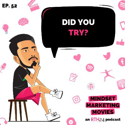 Did you Try? || Ep 52 || an RTh24 podcast