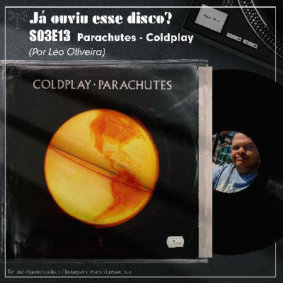 S03E13 Parachutes - Coldplay por Léo Oliveira
