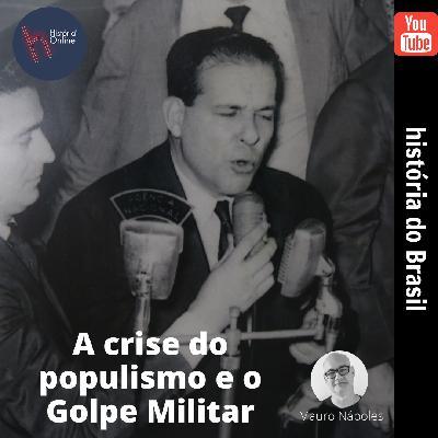A crise do populismo e o Golpe Militar – História do Brasil (aula 35)