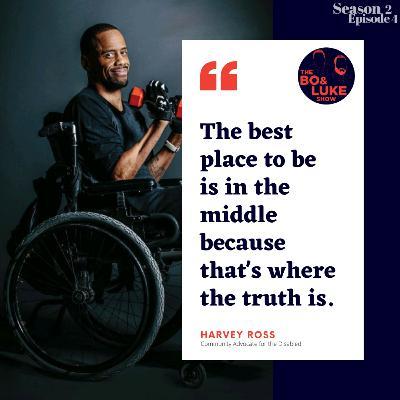 #34 - S2E4 - Harvey Ross - Leader & Community Activist For The Disabled