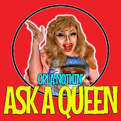 Ask A Queen - Orla Nothin' (Interview)