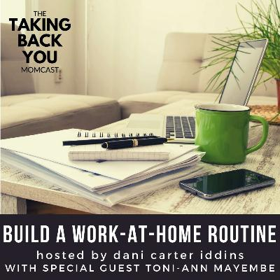 41: Build A Work-At-Home Routine