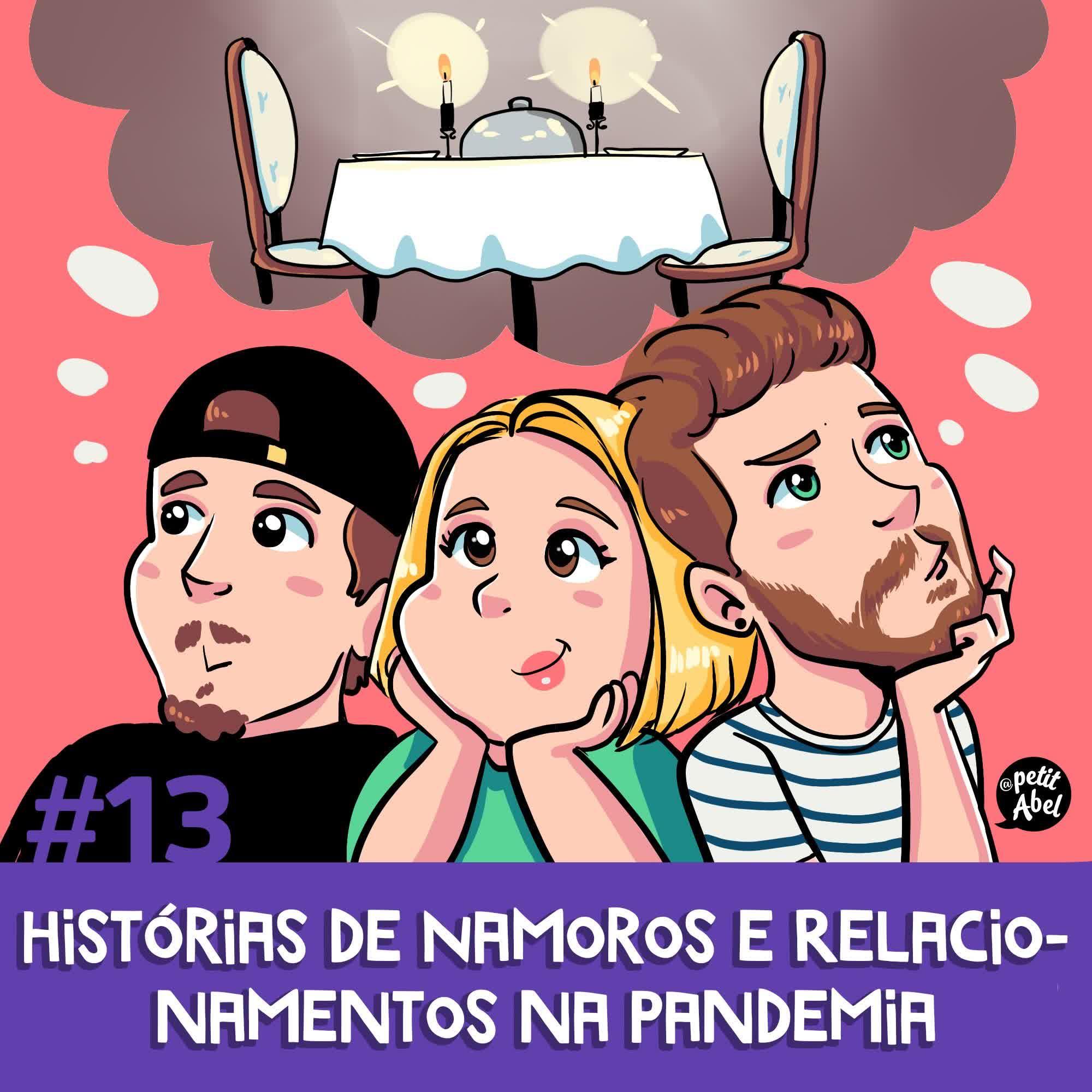 #13 - Histórias de Namoros e Relacionamentos na Pandemia
