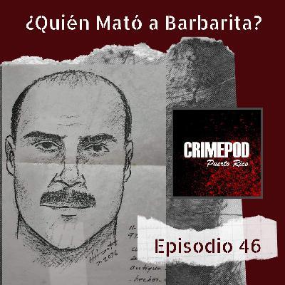 ¿Quién Mató a Barbarita?