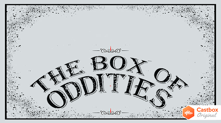 The Box of Oddities