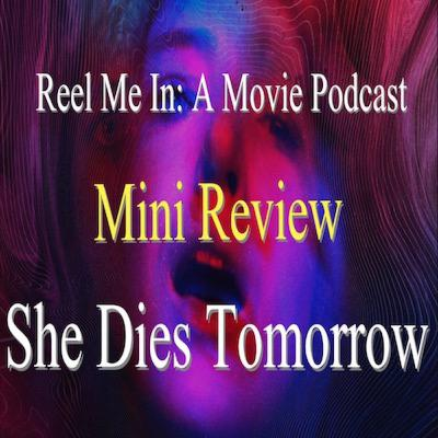 Mini Review: She Dies Tomorrow