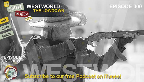 WW - Westworld Season 1 Lowdown - Westworld