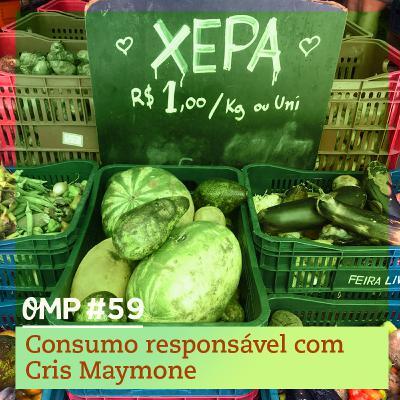 #59 - Consumo responsável com CrisMaymone