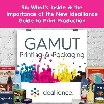 56: What's Inside & the Importance of the New Idealliance Guide to Print Production