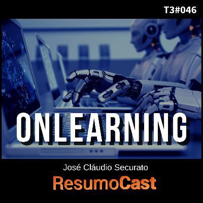 T3#046 Onlearning | José Cláudio Securato