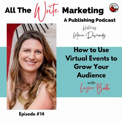 How to Use Virtual Events to Grow Your Audience with Layne Booth