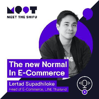 MEET001: พลิกโฉมธุรกิจผ่านเทคนิคและมุมมองจาก Head of E-commerce LINE Thailand