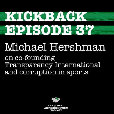 37. Michael Hershman on co-founding Transparency International and corruption in sports