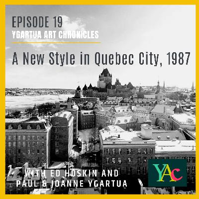 Episode 19: A New Style in Québec City, 1987
