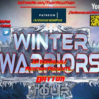Episode 155: Winter Warriors Tour 2015: Dayton (Presented by GoFundMe.com/FightPelleFight)