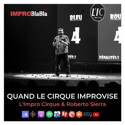 Quand le cirque improvise - L'Impro Cirque & Roberto Sierra