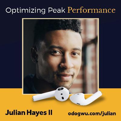 Optimizing Peak Performance with Julian Hayes II