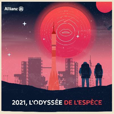 Épisode 8 – 2021, L'Odyssée de l'espèce