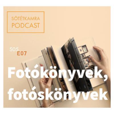 Fotókönyvek, fotós könyvek I Sötétkamra Podcast S05E07